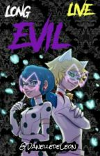 Long Live Evil [Miraculous Ladybug] by AnthonyWisteria