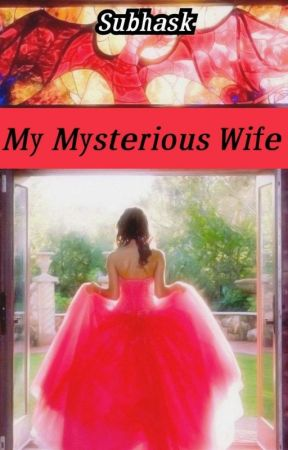 My Mysterious Wife by subhask