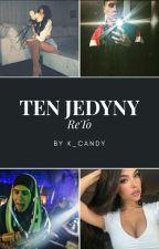 Ten Jedyny / ReTo by k_candy