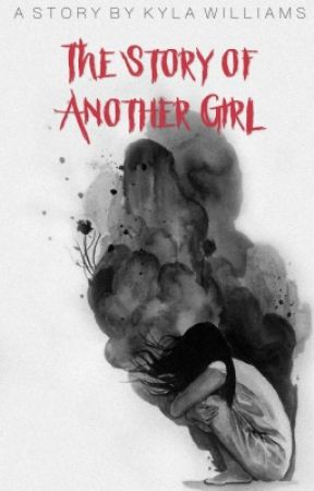 The story of another girl by Kyla_Ren