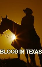Blood in Texas by shamrocksquared
