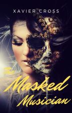 The Masked Musician [Completed] by Crossx_