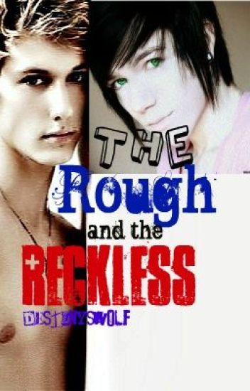 The Rough and the Reckless [Book 1,BoyxBoy]