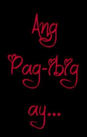 Ang Pag-ibig ay...