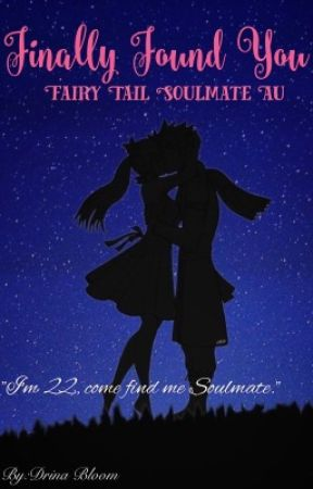 Finally Found You (Fairy Tail Soulmate AU) by Drina_Bloom