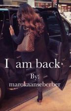 I Am Back by marokaanseberber