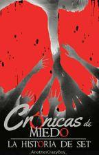 Crónicas de Miedo: La historia de Set (M#0) by _AnotherCrazyBoy_