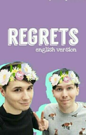 regrets | phan fiction (english) by BrendonHowell