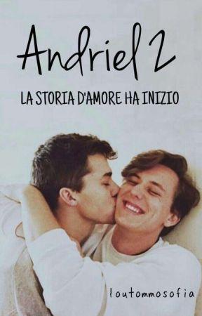 Andriel 2- La storia d'amore ha inizio by loutommosofia