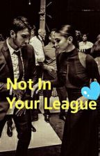 Not In Your League  by RanveersLove