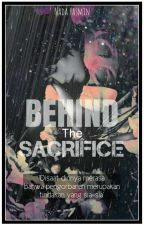 Behind The Sacrifice by ainadaysmn
