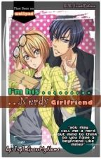 I'm His Nerdy Girlfriend by TryToGuessMyName