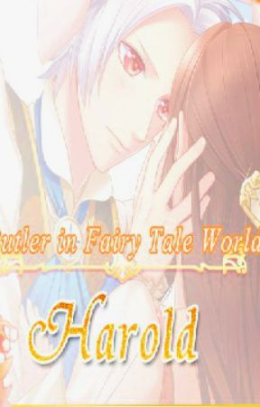 Once Upon a Fairy Love Tale: Harold 'Hal' Route by ammelockheart