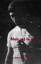 Noir est la rose... EN PAUSE by NOS-ADEMO-PNL