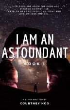 I Am An Astoundant by GoldenGlamour