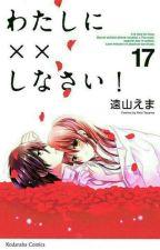 watashi ni xx shinasai💖 by afoosh-ss