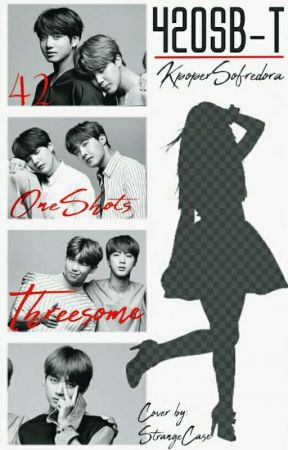 42 One Shots BTS - Threesome (42OSB-T) by KpoperSofredora