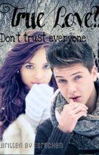 True Love?! - Don't trust everyone by Esrachen