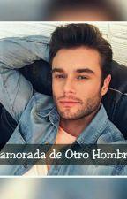 Enamorada de Otro Hombre!! by Naomitejada20