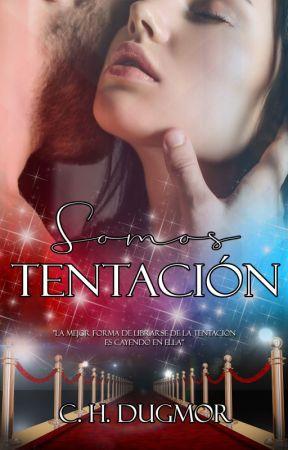 Somos Tentación (Sueños y Pecados 3) by CHDugmor