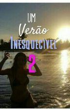 Um Verão Inesquecível 2  by Driazuuosof