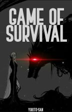 Game Of Survival (Hiatus)  by Reprovada_Na_Vida