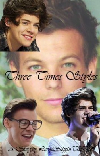 Three Times Styles (Larry Stylinson AU)