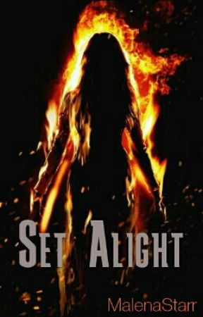 Set Alight by MalenaStarr