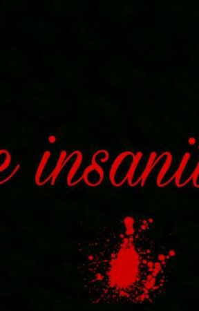 The insanitys - the first insanity  by Devon1222