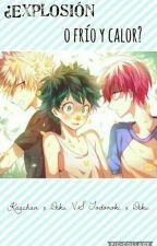 ¿Explosión o frío y calor? Kaachan x Deku VS Todoroki x Deku by BecauseWICKEDisgood