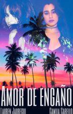 Amor De Engaño (CAMREN) by PaoValdivielso