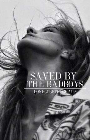 Saved By The Badboys by LonelyLeprechaun