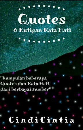 Quotes & Kutipan Kata Hati by CindiCintia