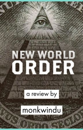The New World Order - A Conspiracy Theory by monkwindu