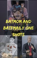 Batmom And Batboy one shots by OfficialBatWife