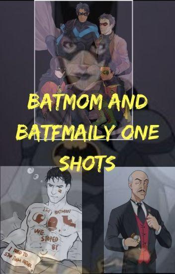 Batmom And Batboy One-Shots/ Scenarios - Ady - Wattpad