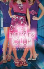 The Bitches Club© by JJRoss_