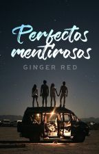 Perfectos Mentirosos by Gingerel