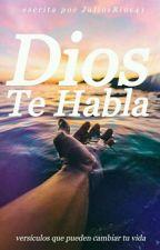 Dios Te Habla #Wattys2018 by Julio_Rios41