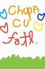 chupa cu by fatlfics