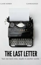 The Last Letter by Claire23032303