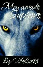 Meu Amado Supremo  by VikcLia98