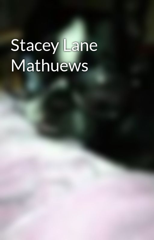 Stacey Lane Mathuews by alaysiahpereira3199