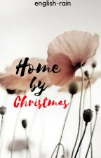 Home By Christmas by english-rain