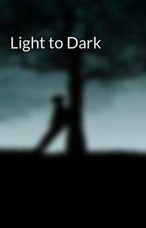 Light to Dark by Lovely_Flower_2017