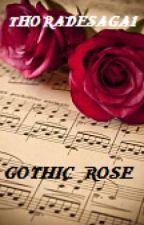 Gothic Rose (Complete album) by ThoraDesaga1