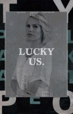Lucky Us ▷ C. HEMSWORTH.  by starfragment