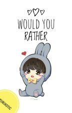 Would You Rather by -yukixotic