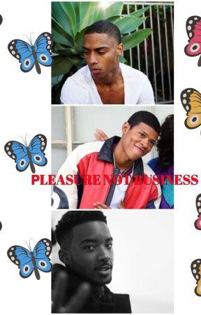 Pleasure Not Business| Keith Powers| Bryshere Gray| Algee Smith| Woody Mcclain| by _JugheadJonesIII