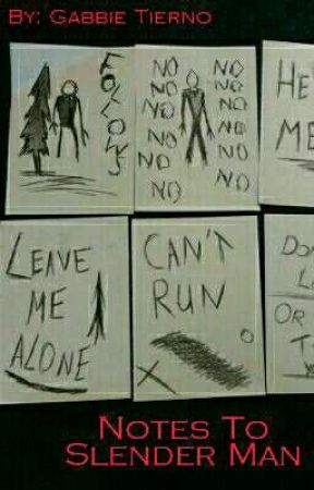 Notes To Slender Man  by GabbieTierno